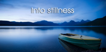Into Stillness